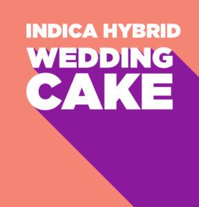 Indica Hybrid Wedding Cake